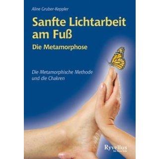 Gruber-Keppler, Aline - Sanfte Lichtarbeit am Fuß - Die Metamorphose
