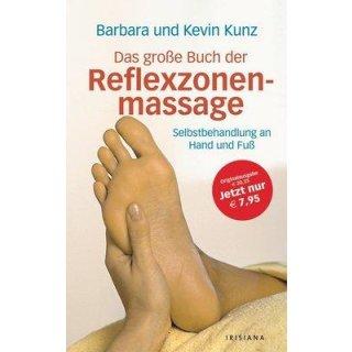 Kunz, Barbara und Kevin - Das große Buch der Reflexzonenmassage