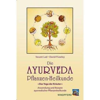 Lad, Vasant / Frawley, David - Die Ayurveda Pflanzen-Heilkunde