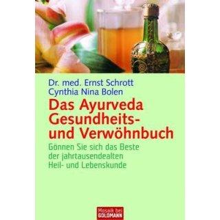 Schrott, Ernst / Bolen, Cynthia Nina - Das Ayurveda Gesundheits- und Verwöhnbuch