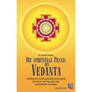 Frawley, David - Die spirituelle Praxis des Vedanta