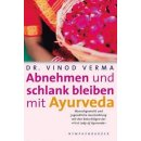 Verma, Vinod - Abnehmen und schlank bleiben mit Ayurveda