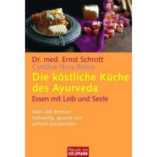 Schrott, Ernst - Die köstliche Küche des Ayurveda