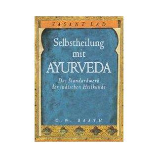 Lad, Vasant - Selbstheilung mit Ayurveda
