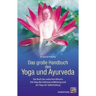 Frawley, David - Das große Handbuch des Yoga und Ayurveda