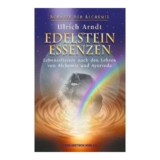 Arndt, Ulrich - Edelstein-Essenzen - Schätze der Alchemie