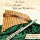 Stein, Arnd - Traumhafte Flöten-Melodien